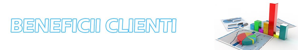 Beneficii clienti